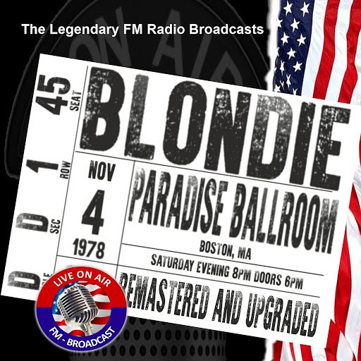 Blondie альбом Legendary FM Broadcasts - FM Broadcast Paradise Ballroom, Boston MA 4th November 1978