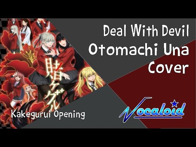 【Otomachi Una】Deal With Devil Opening Kakegurui Vocaloid Cover【TvSize】