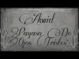 AKWID Payaso De Ojos Tristes (Video Oficial)