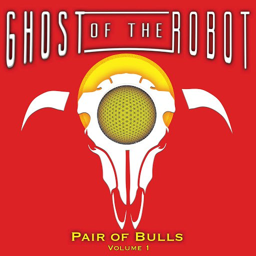 ghost of the robot альбом Pair of Bulls, Vol. 1