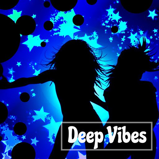 Deep House альбом Deep Vibes – Positive Energy, Power of Chill Out Music, Dance Party, Total Relaxation