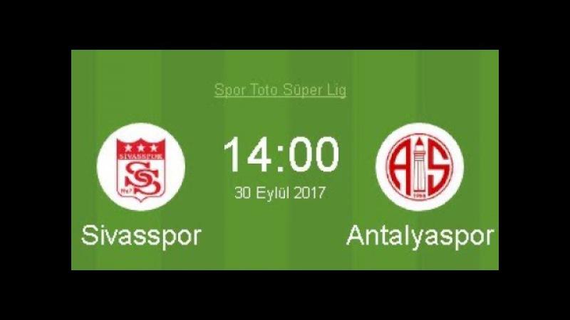 Sivasspor 3 1 Antalyaspor Maç Özeti 30 09 2017