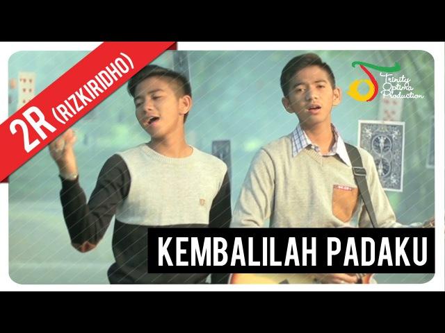 RizkiRidho - Kembalilah Padaku | Official Video Klip