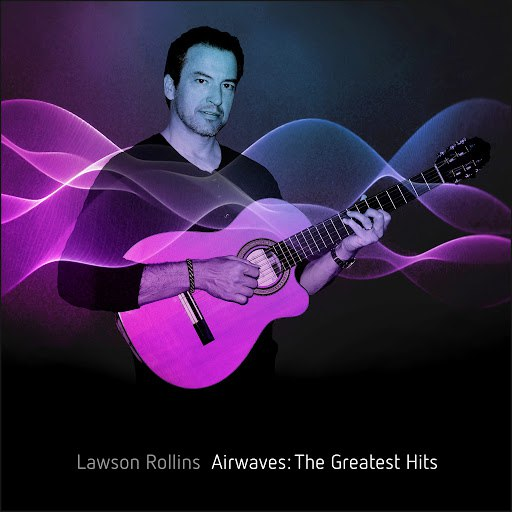 Lawson Rollins альбом Airwaves: The Greatest Hits