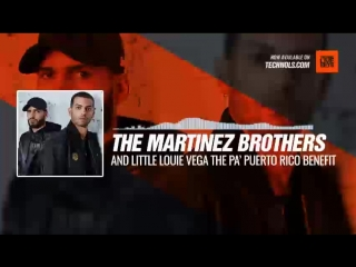 The Martinez Brothers and Little Louie Vega - The Pa' Puerto Rico benefit