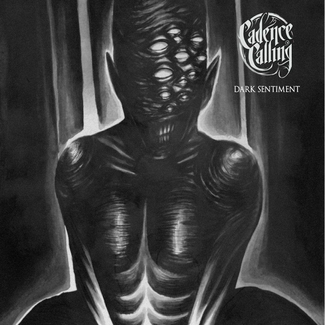 Cadence Calling - Dark Sentiment [EP] (2017)