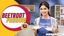 Beetroot Pudding | Shilpa Shetty Kundra | Healthy Recipes | Nutralite
