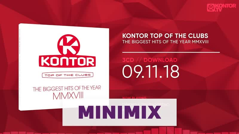 Kontor Top Of The Clubs - The Biggest Hits Of The Year MMXVIII (Official. Kontor.TV.Minimix HD)
