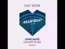 Dancaless Square Blues Preview Heartbeat Records