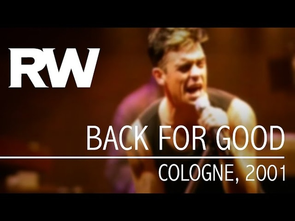 Robbie Williams | Back For Good | Live In Cologne 2001