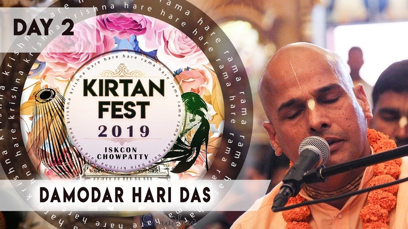 Kirtan Fest 2019   Day 2 Kirtan   Damodar Hari Das   ISKCON Chowpatty