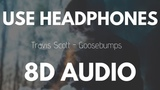 Travis Scott - Goosebumps ft. Kendrick Lamar (8D AUDIO)