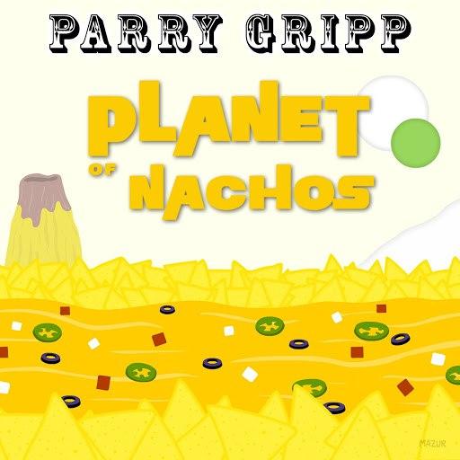 Parry Gripp альбом Planet of Nachos