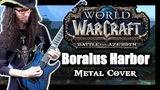 World of Warcraft BORALUS THEME - Metal Cover by ToxicxEternity (Battle for Azeroth)