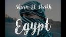 Первая заграница . Египет, Шарм Эль Шейх.