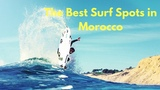 The Best Surf Spots in Morocco