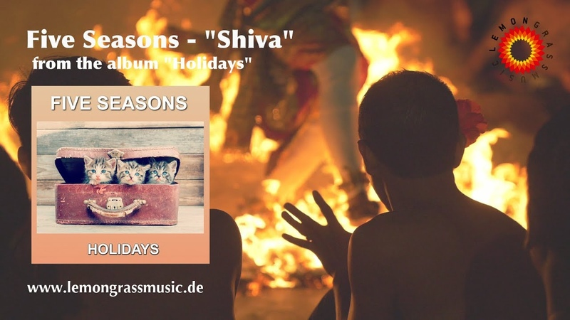 Five Seasons - Shiva (Official Video) *LEMONGRASSMUSIC - LOUNGE - CHILLOUT - AMBIENT*