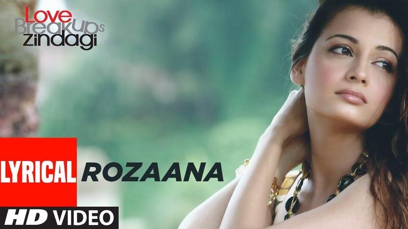 Rozaana Lyrical Video Love Breakups Zindagi Full Video Zayed Khan Dia Mirza