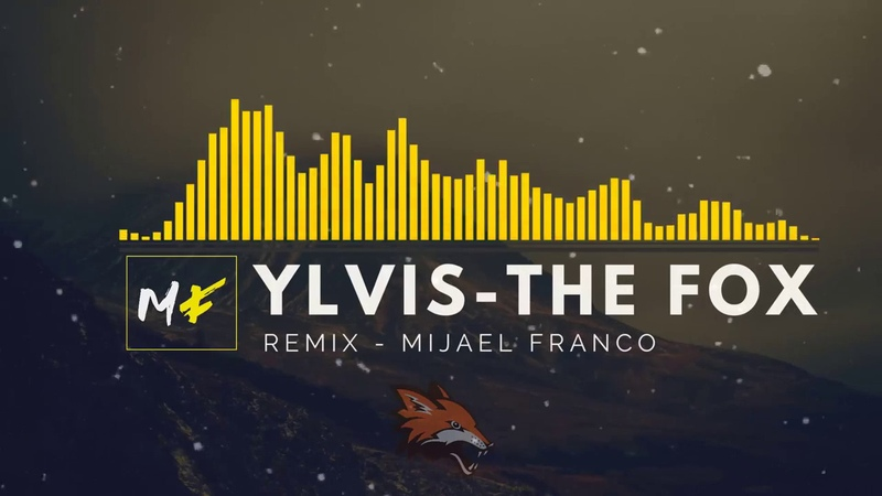 Ylvis The Fox What Does The Fox Say Mijael Franco Remix