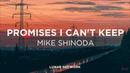 Mike Shinoda - Promises I Can't Keep (Lyrics)