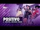 Positivo - J. Balvin, Michael Brun | FitDance Life (Coreografía) Dance Video