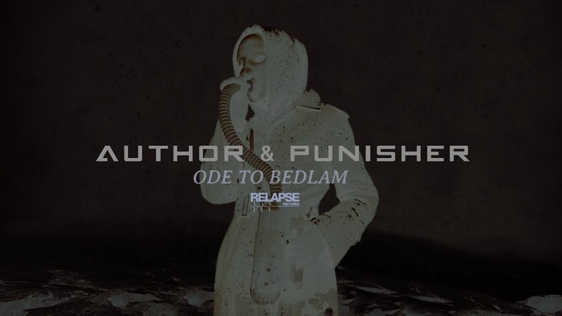 AUTHOR AND PUNISHER - Ode to Bedlam (Official Audio)