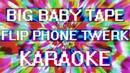Big Baby Tape - Flip Phone Twerk (Караоке )