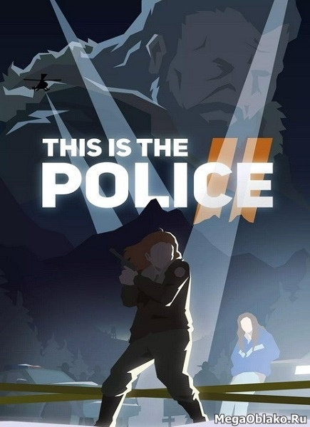 This Is the Police 2 (2018/RUS/ENG/MULTi11)
