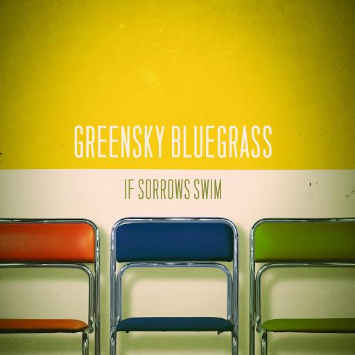 Greensky Bluegrass альбом If Sorrows Swim