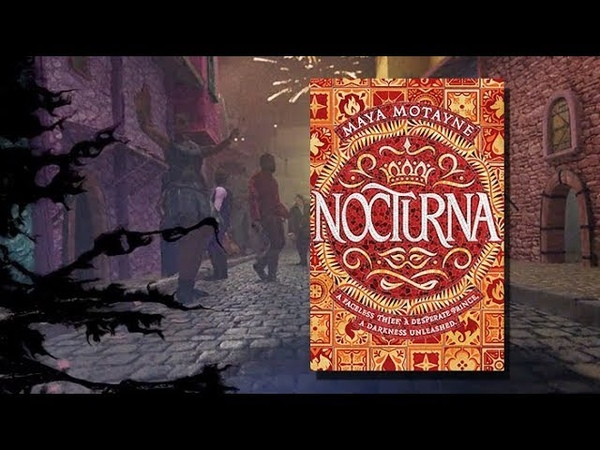 NOCTURNA by Maya Motayne | Official Book Trailer