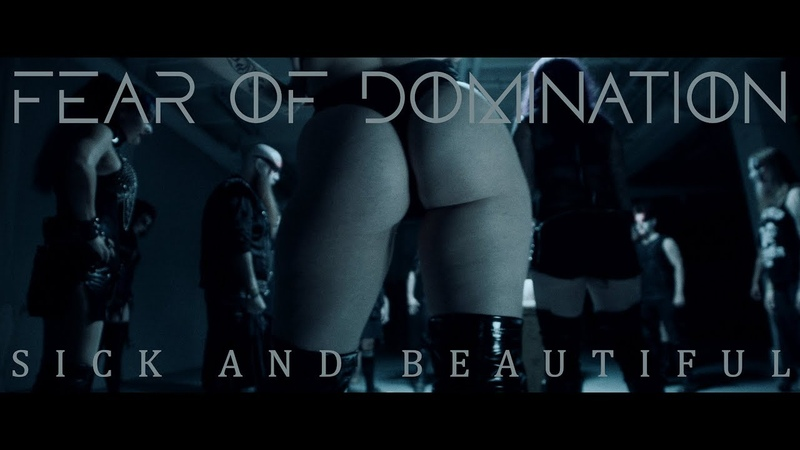 Fear Of Domination - Sick And Beautiful (Official Music Video)
