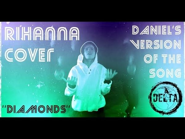 DANIEL'S COVER VERSION OF THE SONG DIAMOND RIHANNA.DELTA 11 NOV 2018