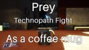 Prey: Fighting Technopath as a coffee mug on Nightmare difficulty
