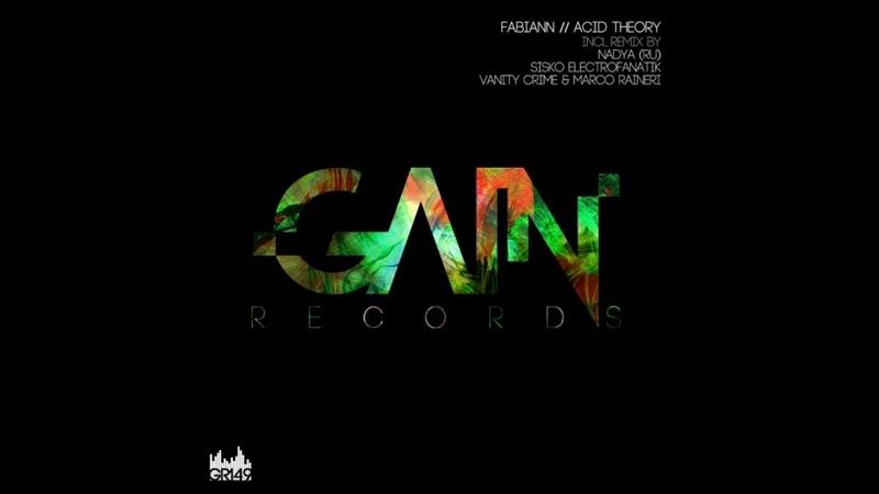 Fabiann - Acid Theory (Marco Raineri, Vanity Crime Rmx) [Gain Records]
