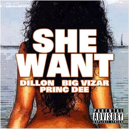 Dillon альбом She Want (feat. Big Vizar , Princ Dee)