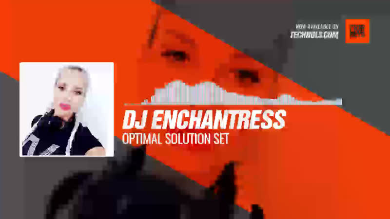 @djEnchantress - Optimal Solution Set Periscope Techno music