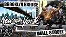 NEW YORK БЫК НА WALL STREET БРУКЛИНСКИЙ МОСТ Chipotle Руслан Усачев