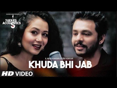 Khuda Bhi Jab Video Song T-Series Acoustics Tony Kakkar Neha Kakkar T-Series