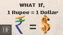 What Happens if 1 ₹ = 1 $ Rupee=Dollar