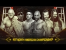 NXT TakeOver: New Orleans 07.04.18 на русском - EC3 vs Killian Dane vs Adam Cole vs Velveteen Dream vs Lars Sullivan vs Ricochet