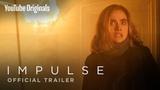 Impulse Official Trailer - YouTube Originals