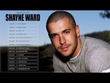 Shayne Ward Greatest Hits - Shayne Ward Best Songs 2017