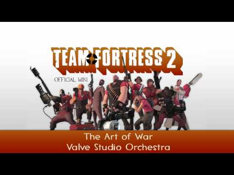 Team Fortress 2 Soundtrack | The Art of War