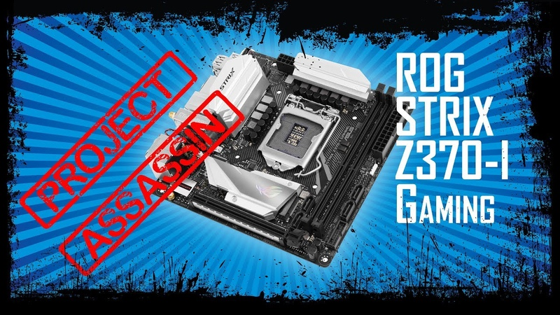 ▶️ Project Assassin Ep 3 The Motherboard Asus ROG STRIX Z370 I Gaming
