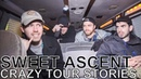 Sweet Ascent - CRAZY TOUR STORIES Ep. 622