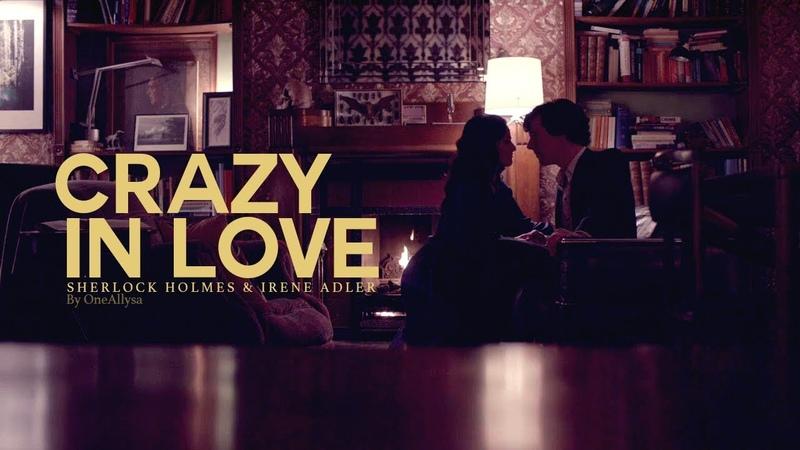 Sherlock Irene || Crazy in Love