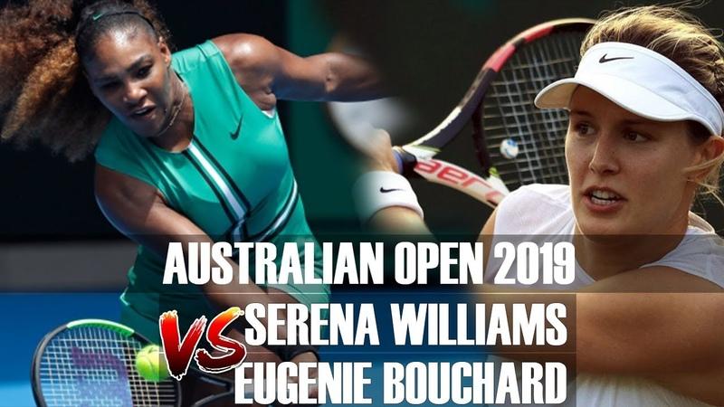 Serena Williams vs Eugenie Bouchard HIGHLIGHTS   2019 Australian Open