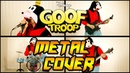 Goof Troop Theme Cosplay Metal Cover