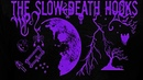 THE SLOW DEATH HOOKS - DEADWORLD [FULL ALBUM]