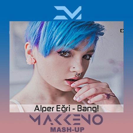Alper Egri vs. Tony Junior - Bang (Makkeno Mash-Up)